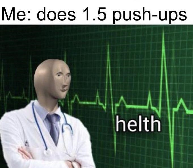 Text - Me: does 1.5 push-ups helth