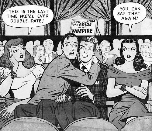 Cartoon - YOU CAN SAY THAT AGAIN! THIS IS THE LAST TIME WE'LL EVER DOUBLE-DATE! NOW PLAYING The BRIDE OF THE VAMPIRE