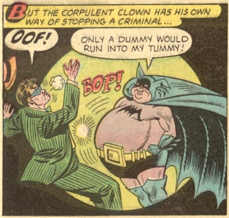 Comics - BUT THE CORPULENT CLOWN HAS HIS OWN WAY OF STOPPING A CRIMINAL ... OOF! ONLY A DUMMY WOULD RUN INTO MY TUMMY! BOP!