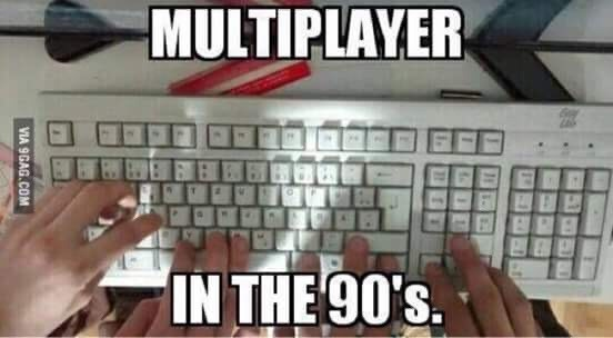 Computer keyboard - MULTIPLAYER IN THE 90's. VIA 9GAG.COM