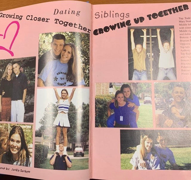 Text - Dating Siblings Growing Closer Together CROWING UD TOGETHER Top: Todd Mary Nom Middle lef with sister Middle rig and Ashle Bottom:2 Braxton S Opposite Top lefu Anthony Top Rigl and Ch Botnon Blacknu Fuhm Bottoe Plesek SENIO * '01 GIRLS vout by: Jackie Sackett