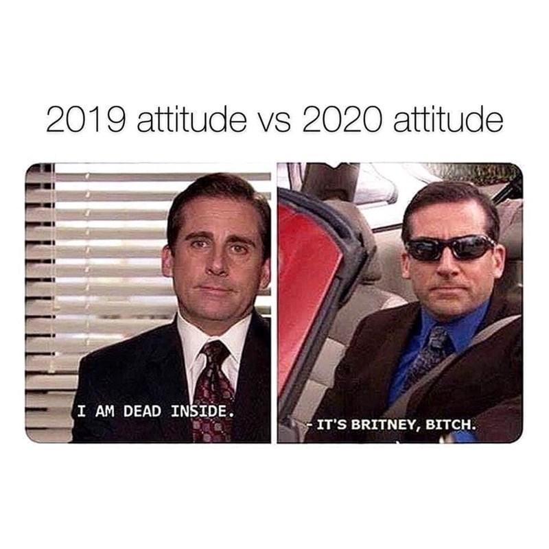 Photography - 2019 attitude vs 2020 attitude I AM DEAD INSIDE. IT'S BRITNEY, BITCH.