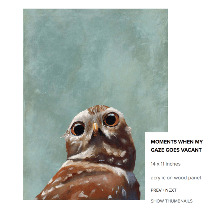 Owl - MOMENTS WHEN MY GAZE GOES VACANT 14 x 11 inches acrylic on wood panel PREV / NEXT SHOW THUMBNAILS