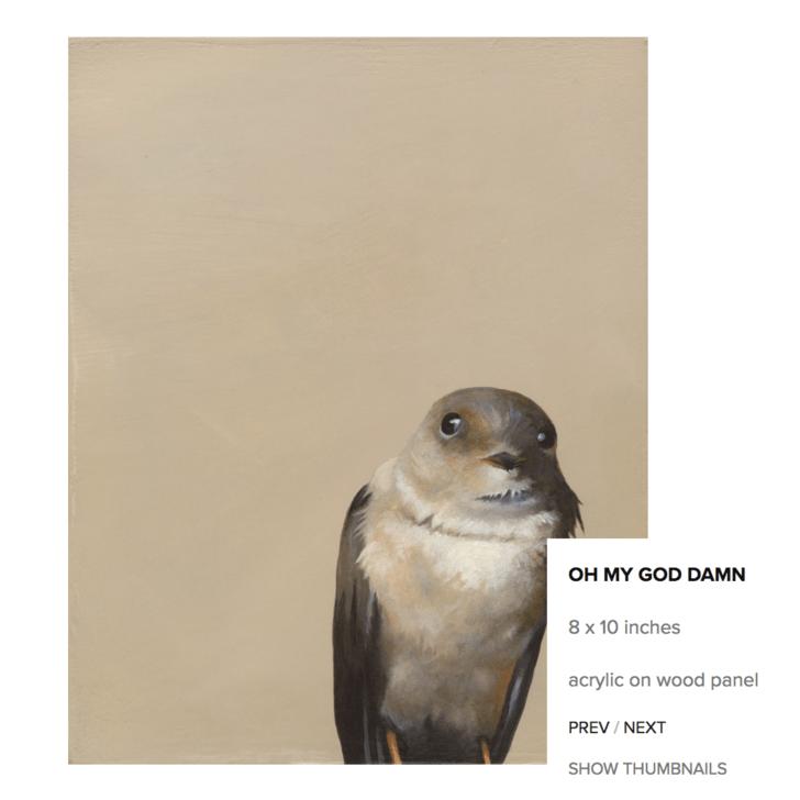 Bird - OH MY GOD DAMN 8 x 10 inches acrylic on wood panel PREV / NEXT SHOW THUMBNAILS