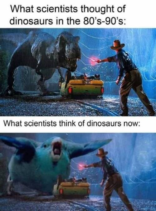 Adaptation - What scientists thought of dinosaurs in the 80's-90's: What scientists think of dinosaurs now: