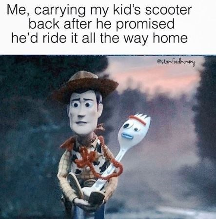 Cartoon - Me, carrying my kid's scooter back after he promised he'd ride it all the way home ®stamforhrommy