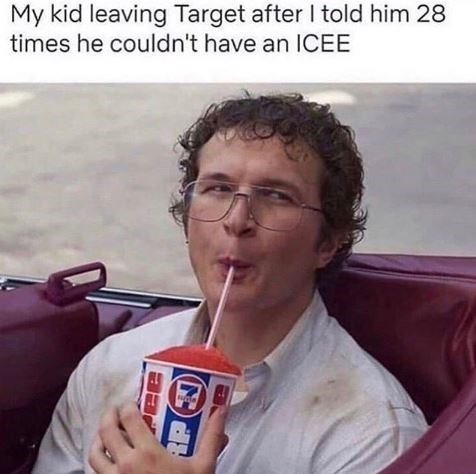 Junk food - My kid leaving Target after I told him 28 times he couldn't have an ICEE