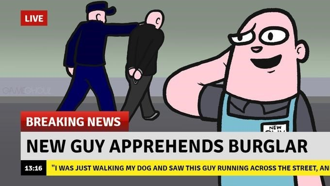 "Cartoon - LIVE CAMEGHOU BREAKING NEWS NEW NEW GUY APPREHENDS BURGLAR 13:16 ""I WAS JUST WALKING MY DOG AND SAW THIS GUY RUNNING ACROSS THE STREET, AN"