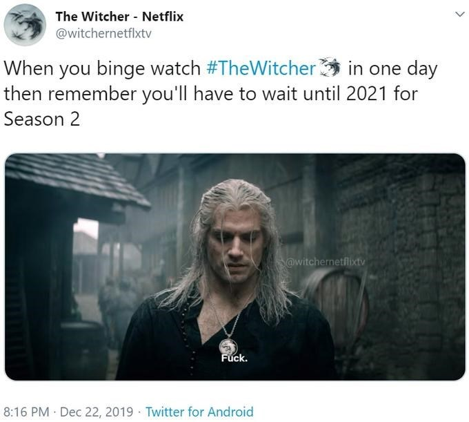 Text - The Witcher - Netflix @witchernetflxtv When you binge watch #TheWitcher in one day then remember you'll have to wait until 2021 for Season 2 @witchernetflixtv Fuck. 8:16 PM · Dec 22, 2019 · Twitter for Android