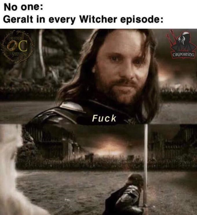 Movie - No one: Geralt in every Witcher episode: SHIBENO STING CİRİPOSTING Fuck