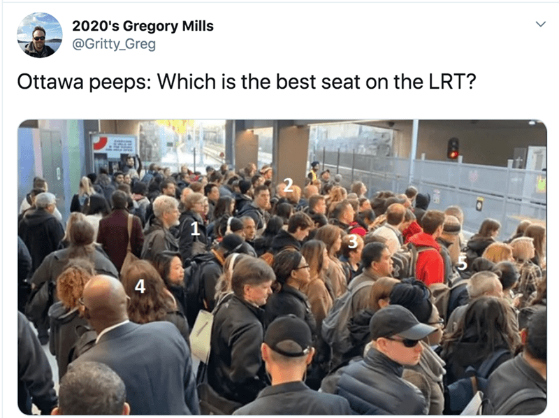 People - 2020's Gregory Mills @Gritty_Greg Ottawa peeps: Which is the best seat on the LRT? 4.