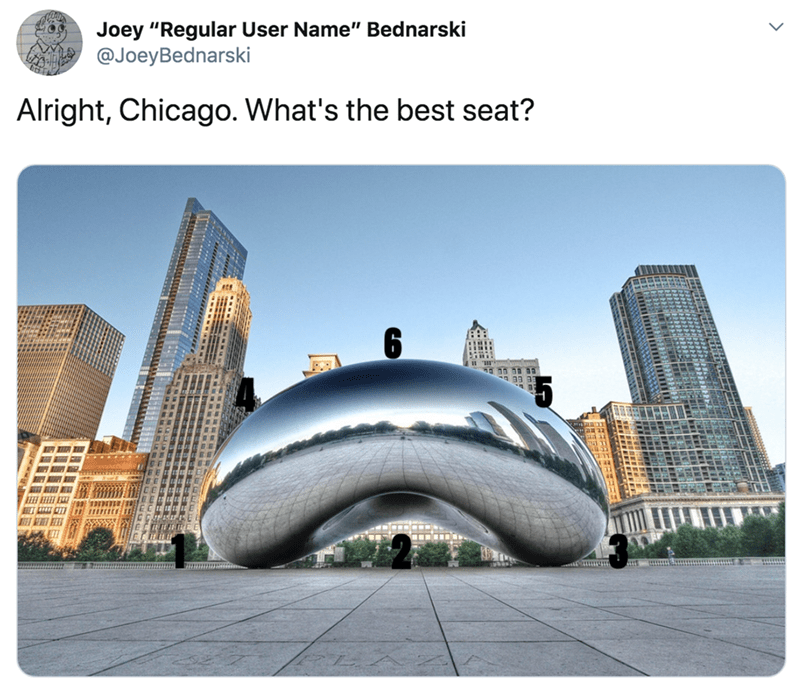 "Architecture - Joey ""Regular User Name"" Bednarski @JoeyBednarski Alright, Chicago. What's the best seat?"