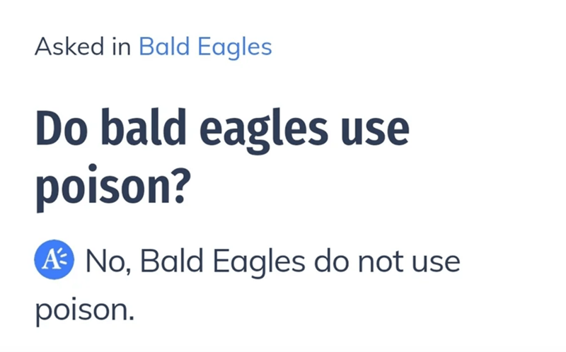 Text - Asked in Bald Eagles Do bald eagles use poison? A No, Bald Eagles do not use poison.