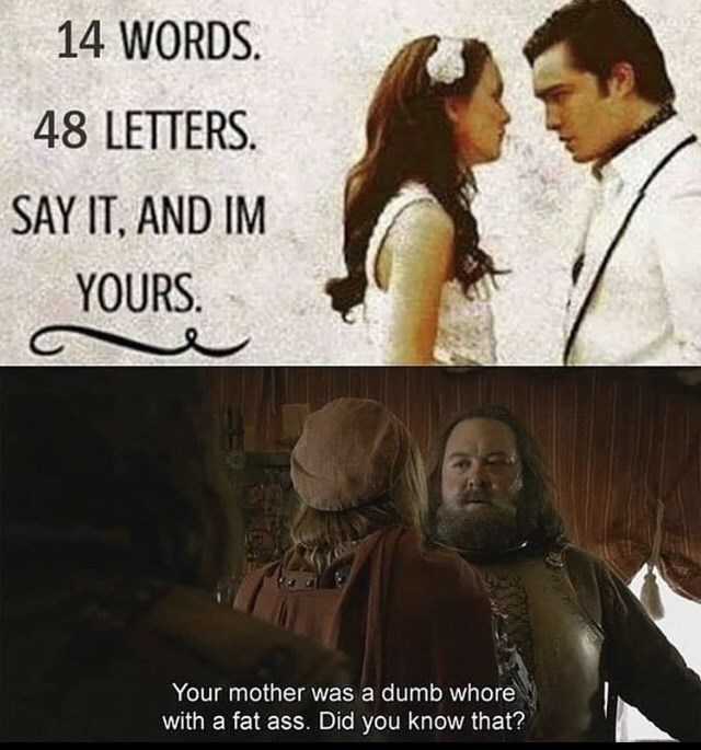 Photo caption - 14 WORDS. 48 LETTERS. SAY IT, AND IM YOURS. Your mother was a dumb whore with a fat ass. Did you know that?