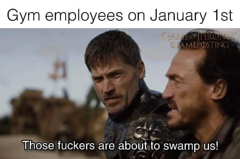 Photo caption - Gym employees on January 1st GAMEO HRONES SIAMEPOSTING Those fuckers are about to swamp us!
