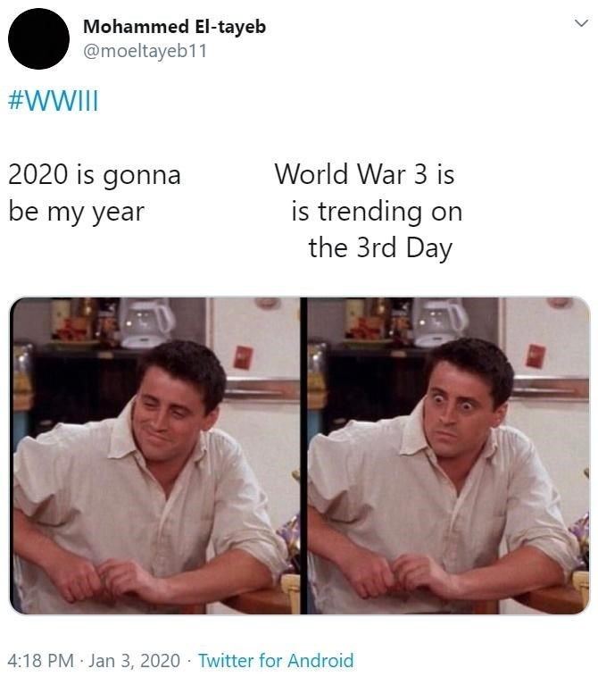 Text - Mohammed El-tayeb @moeltayeb11 #WWIII 2020 is gonna World War 3 is is trending on the 3rd Day be my year 4:18 PM Jan 3, 2020 Twitter for Android