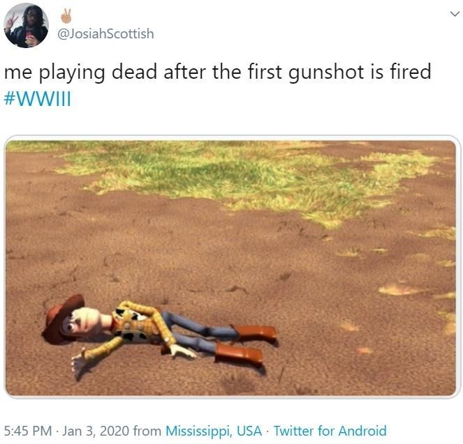 Adaptation - @JosiahScottish me playing dead after the first gunshot is fired #WWIII 5:45 PM Jan 3, 2020 from Mississippi, USA Twitter for Android