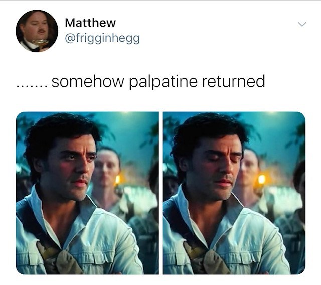 Text - Matthew @frigginhegg somehow palpatine returned