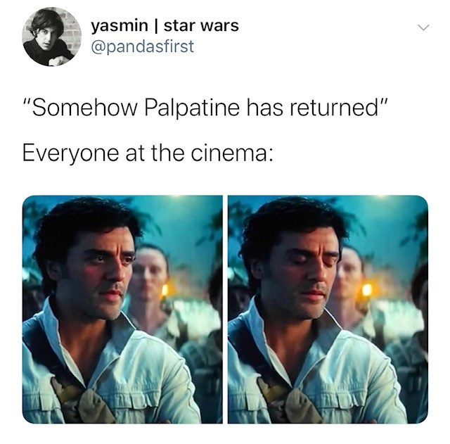 "Text - yasmin | star wars @pandasfirst ""Somehow Palpatine has returned"" Everyone at the cinema:"