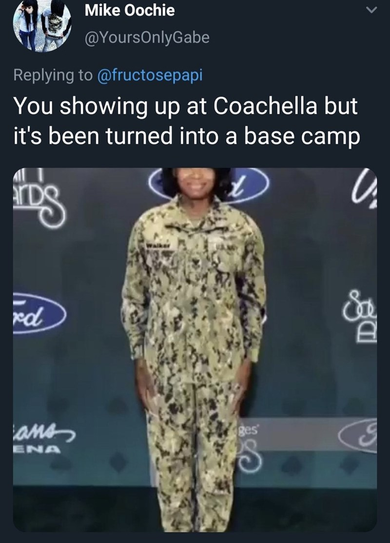 Clothing - Mike Oochie @YoursOnlyGabe Replying to @fructosepapi You showing up at Coachella but it's been turned into a base camp fog ed ans ges ENA