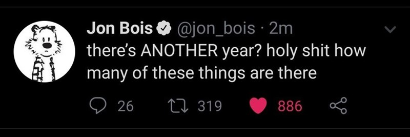 Text - Jon Bois O @jon_bois · 2m there's ANOTHER year? holy shit how many of these things are there 27 319 26 886