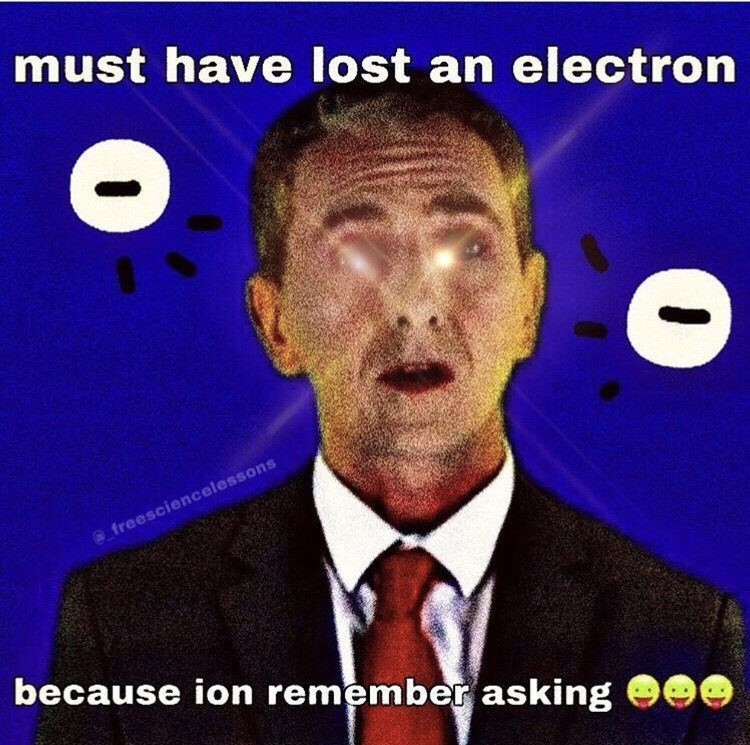 Photo caption - must have lost an electron freesciencelessons because ion remember asking