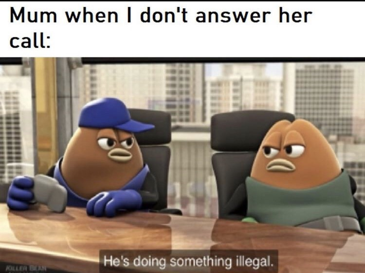 Animated cartoon - I don't answer her Mum when call: He's doing something illegal. KILLER BEAN