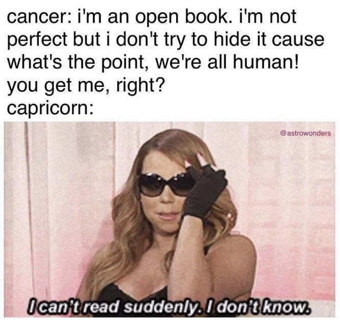 Eyewear - cancer: i'm an open book. i'm not perfect but i don't try to hide it cause what's the point, we're all human! you get me, right? capricorn: @astrowonders Ican't read suddenly. I don't know.