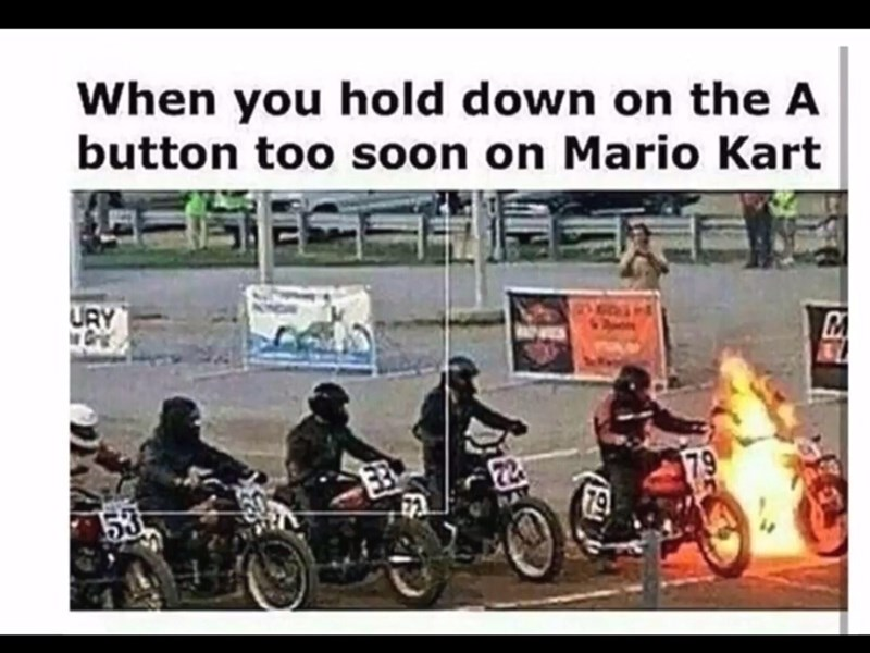 Motorcycling - When you hold down on the A button too soon on Mario Kart URY Gri