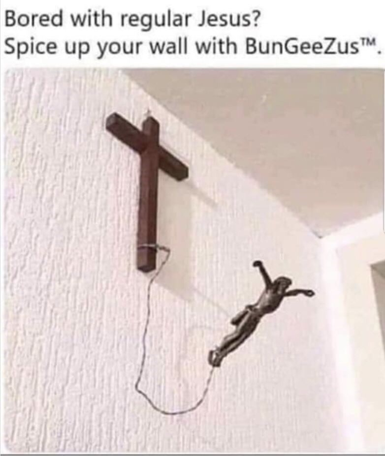 Cross - Bored with regular Jesus? Spice up your wall with BunGeeZusTM