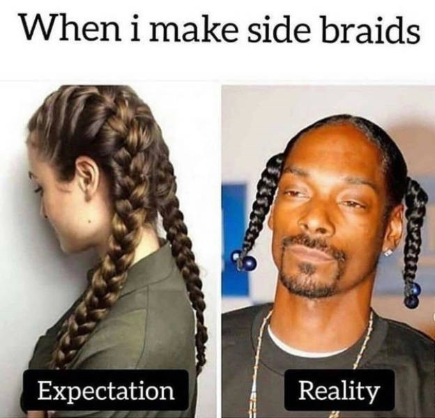 Hair - When i make side braids Reality Expectation