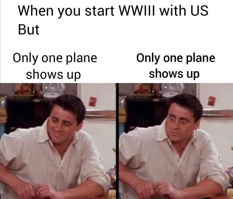 Text - When you start WWIII with US But Only one plane Only Only one plane shows up shows up