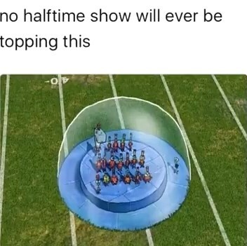 Football - no halftime show will ever be topping this -0