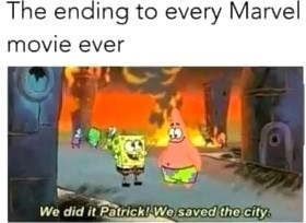 Cartoon - The ending to every Marvel movie ever We did it Patrickl Wo saved the city.