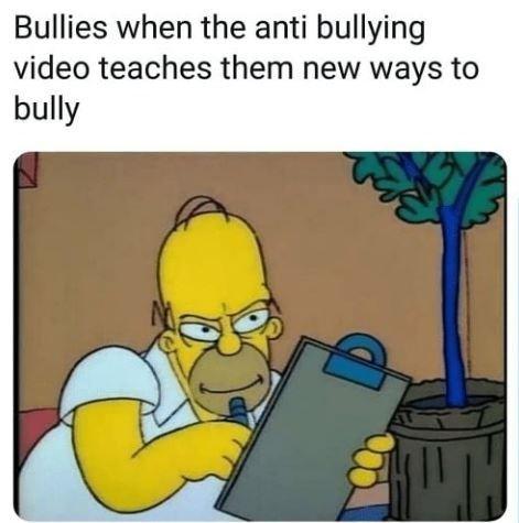 Cartoon - Bullies when the anti bullying video teaches them new ways to bully