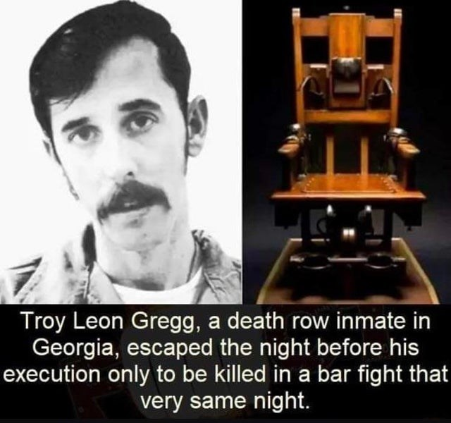 Scientific instrument - Troy Leon Gregg, a death row inmate in Georgia, escaped the night before his execution only to be killed in a bar fight that very same night.