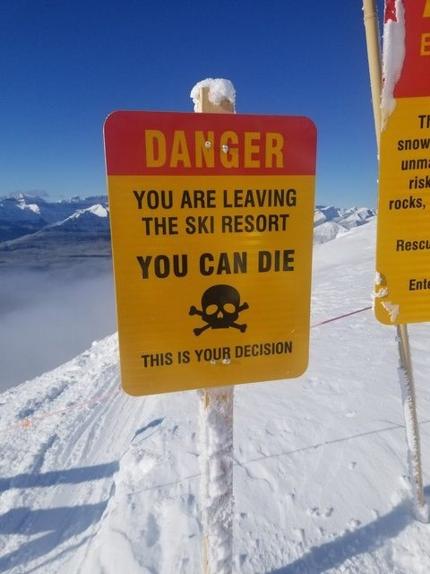 Geological phenomenon - E TH DANGER snow unma risk rocks, YOU ARE LEAVING THE SKI RESORT Rescu YOU CAN DIE Ente THIS IS YOUR DECISION