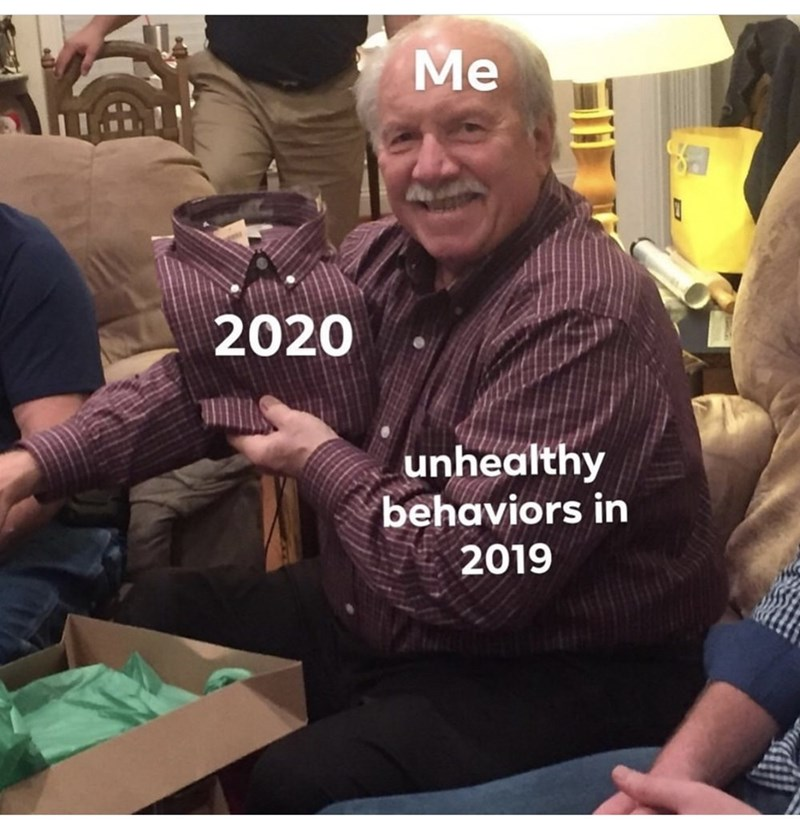 T-shirt - Me 2020 unhealthy behaviors in 2019