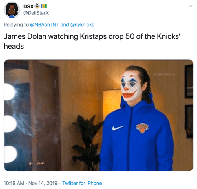 Brand - DSx @DellStarX Replying to @NBA0NTNT and @nyknicks James Dolan watching Kristaps drop 50 of the Knicks' heads PHOODIEMELO 10:18 AM · Nov 14, 2019 · Twitter for iPhone