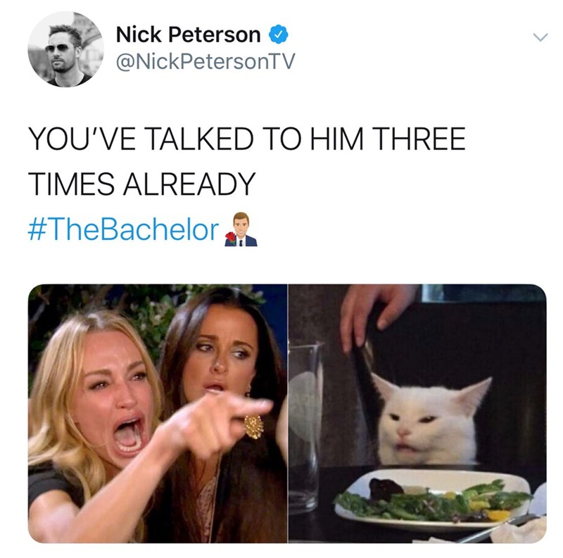 Human - Nick Peterson @NickPetersonTV YOU'VE TALKED TO HIM THREE TIMES ALREADY #TheBachelor