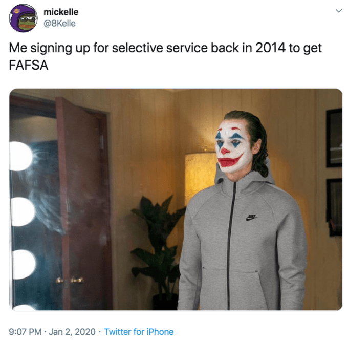 Nose - mickelle @8Kelle Me signing up for selective service back in 2014 to get FAFSA 9:07 PM · Jan 2, 2020 · Twitter for iPhone