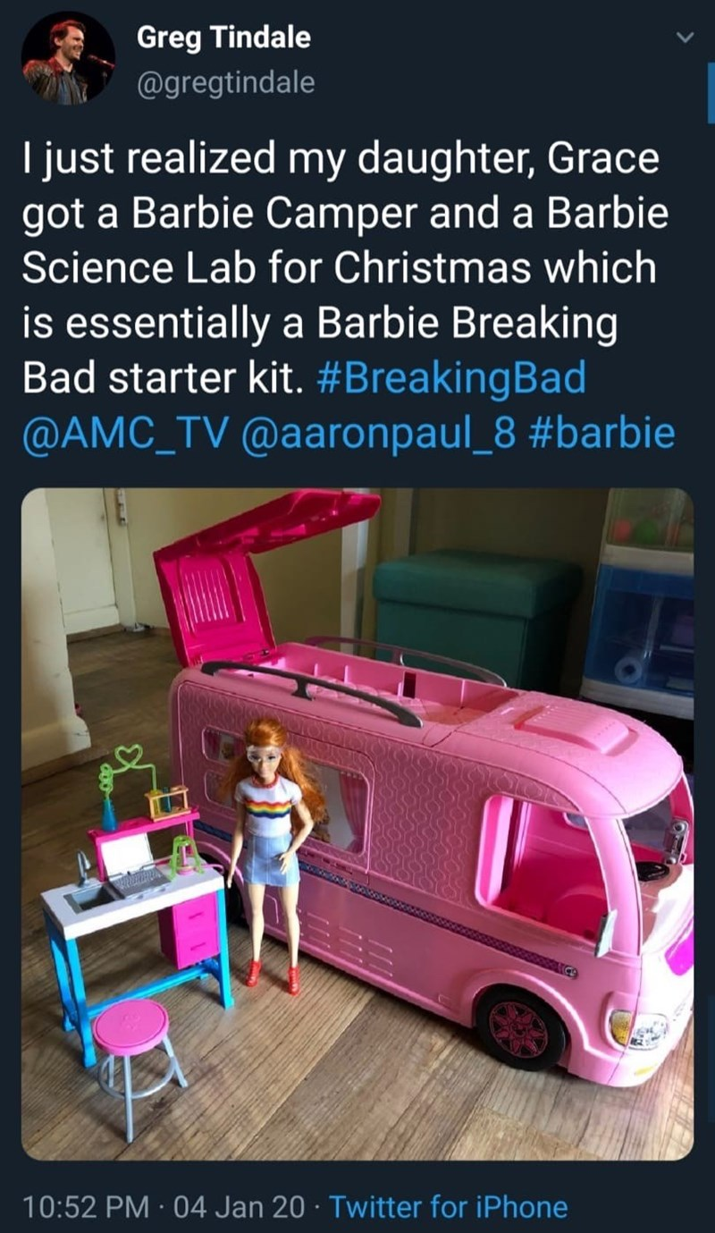 Motor vehicle - Greg Tindale @gregtindale I just realized my daughter, Grace got a Barbie Camper and a Barbie Science Lab for Christmas which is essentially a Barbie Breaking Bad starter kit. #BreakingBad @AMC_TV @aaronpaul_8 #barbie 10:52 PM · 04 Jan 20 · Twitter for iPhone