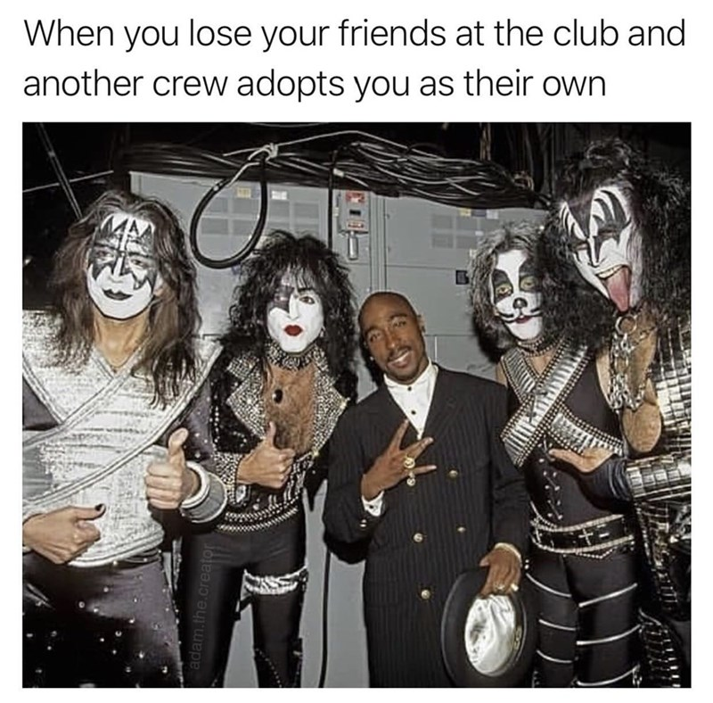 Cartoon - When you lose your friends at the club and another crew adopts you as their own