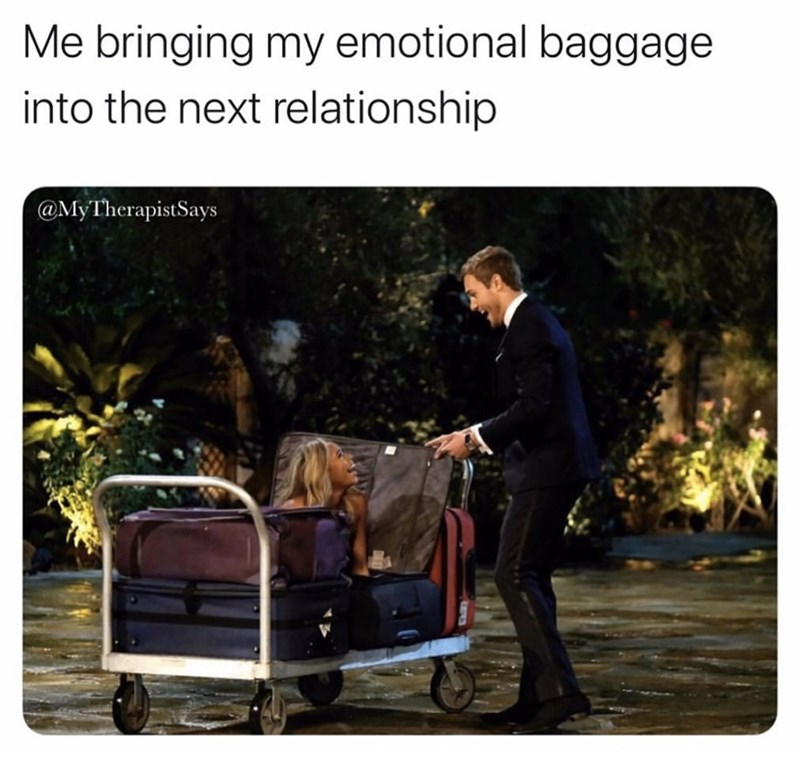 Product - Me bringing my emotional baggage into the next relationship @MyTherapistSays