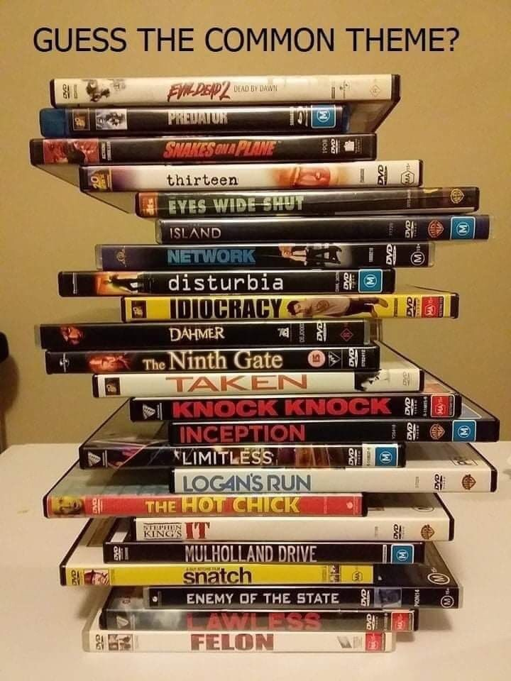 Book - GUESS THE COMMON THEME? FW-DEP2 DEAD BY DAWN TOTE PHEDATOR SMAKES ONA PLANE thirteen EYES WIDE SHUT ISLAND NETWORK disturbia IDIOCRACY DAHMER The Ninth Gate TAKEN KNOCK KNOCK O INCEPTION LIMITLESS LOGANS RUN THE HOT CHICK IT KINGS MULHOLLAND DRIVE snatch DUDDOTIN ENEMY OF THE STATE WLESS FELON PENOM CDVD oorao
