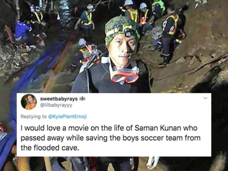 Caving - sweetbabyrays @lilbabyrayyy Replying to @KylePlantEmoji I would love a movie on the life of Saman Kunan who passed away while saving the boys soccer team from the flooded cave.