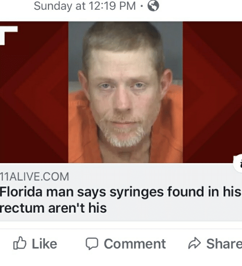 Face - Sunday at 12:19 PM · O 11ALIVE.COM Florida man says syringes found in his rectum aren't his O Like O Comment Share