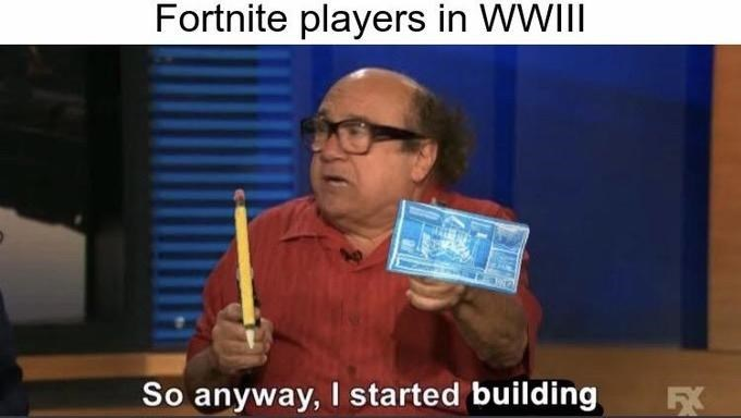 Speech - Fortnite players in WWIII So anyway, I started building