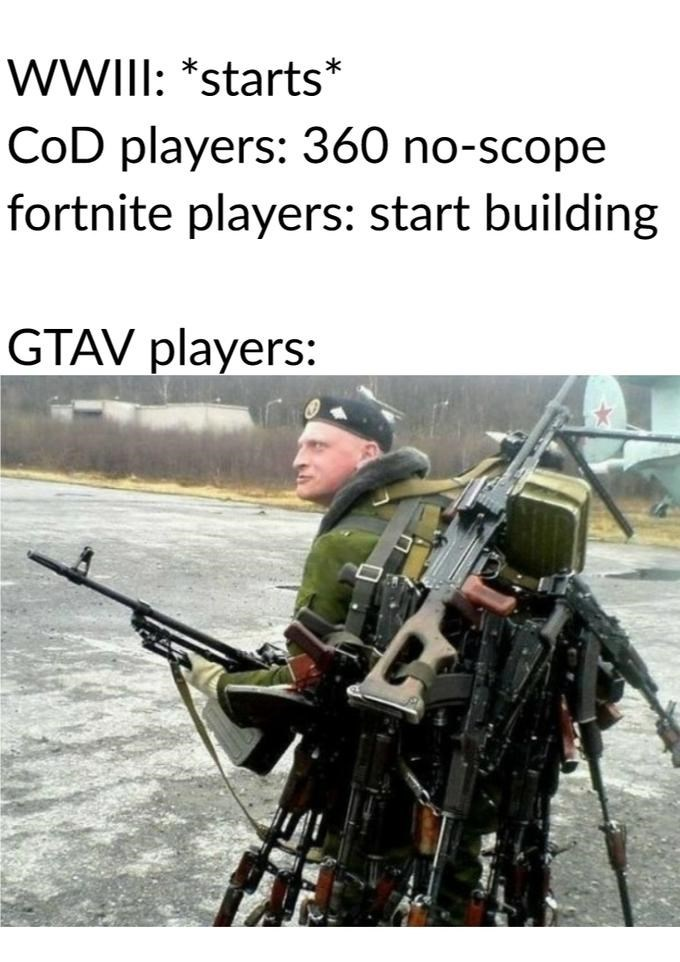 Soldier - WWII: *starts* CoD players: 360 no-scope fortnite players: start building GTAV players: