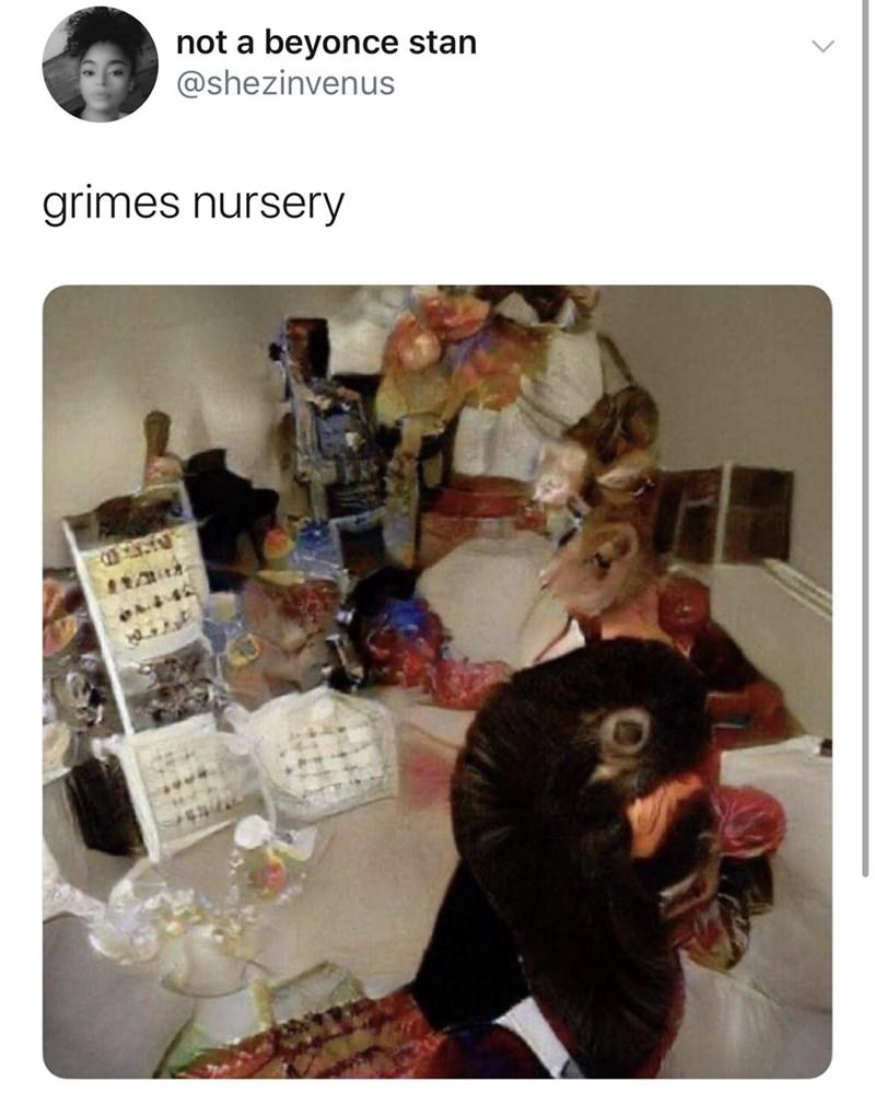 Human - not a beyonce stan @shezinvenus grimes nursery